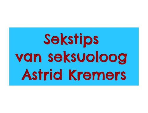 Sekstips van seksuoloog Astrid Kremers!
